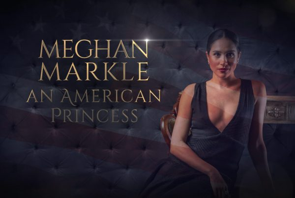Meghan Markle an American Princess © Holey & Moley Ltd